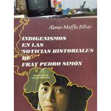 Indigenismos En Las Noticias Historiales De Fray Pedro Simon