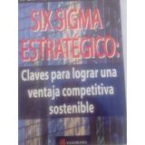 Six Sgma Estratégico{ R.eric Reidenbach} Lograr Ventaja Comp