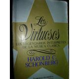 Libro Virtuosos Biografia Musica Clasica Harold C. Schonberg