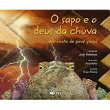 Sapo E O Deus Da Chuva Frete 6,00 Conto Yaqui Judy Ftd 2013