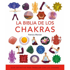 La Biblia De Los Chakras - Patricia Mercier - Gaia
