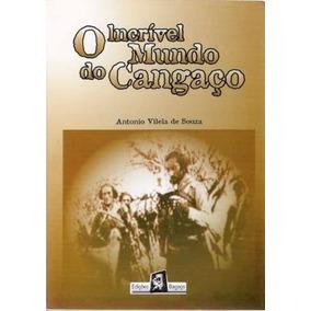 Livro: O Incrível Mundo Do Cangaço - Volume 1 (lampião)