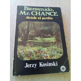 F6a Bienvenido Mr. Chance, Desde El Jardin. Jerzy Kosinski