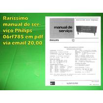 Manual De Serviço Philips Pdf Via Email 06rf785 Rf785 785