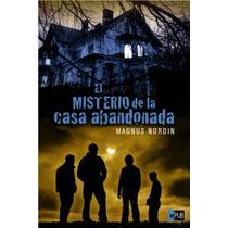 El Misterio De La Casa Abandona - Magnus Nordin - Libro