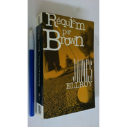 Réquiem Por Brown - James Ellroy