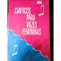 Corais - Cânticos Para Vozes Femininas 2ª Edição