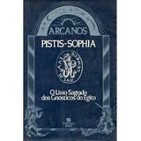 O Livro Sagrado Dos Gnósticos Do Egito - Pistis Sophia