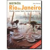 Bistrôs Rio De Janeiro: Onde Comer Bem, Bacana E Barato