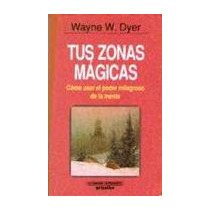 Dyer Wayne - Tus Zonas Magicas - Libro