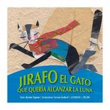 Jirfo El Gato Que Queria Alcanzar La Luna