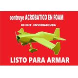 Plano Acrobatico Avion Rc En Foam Para Armar