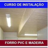 Curso De Instalação De Forros Pvc E Madeira - Rebaixamen