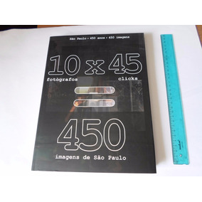450 Imagens São Paulo 10 Fotografos Ed 2005 Frete R$ 25,00