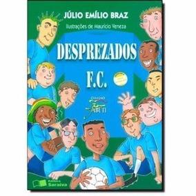 Livro Desprezados F.c. - Coleção Jabuti Julio Emilio Braz