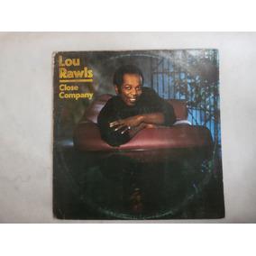 Lp Lou Rawls - Close Company, Disco De Vinil, Ano 1984, Cbs