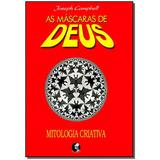 Máscaras De Deus, As - Vol.04 - Mitologia Criativa