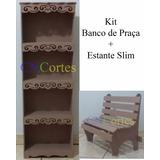 Kit Armário Slim + Banco De Praça Mdf