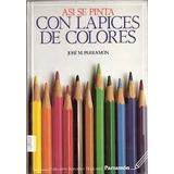 Asi Se Pinta Con Lapices De Colores (digital, Pdf)