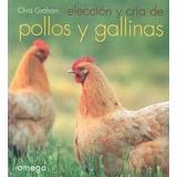 Elección Y Cría De Pollos Y Gallinas Ponedoras Finas Ebook