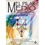 El Pilar Medio. Israel Regardie