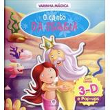 O Canto Da Sereia - Col. Varinha Mágica - Pop-up