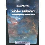 Suicidio Y Autolesiones: Impacto, Consecuencias Y Estrategia