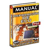 Aprende Repara Computadora Ecu Uce Ecm Automotrices Pindata