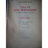 Vida De Jose Hernandez. Jose Roberto Del Rio