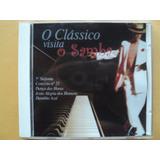 O Clássico Visita O Samba- Cd C/ Adaptações- 2004- Zerado!
