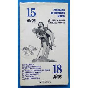 Programa De Educación Sexual/15 A 18 Años/ Roberta Giommi Y.