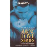 Making Loves Series Vhs Solo Para Parejas Playboy