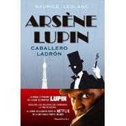 Libros Varios Autores: Arséne Lupin
