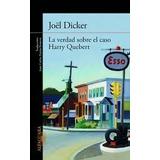 Las Verdad Sobre El Caso Harry Quebert Joel Dicker Digital