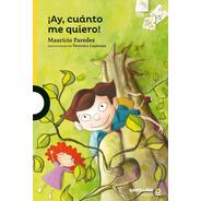 ¡ay, Cuanto Me Quiero! / Mauricio Paredes