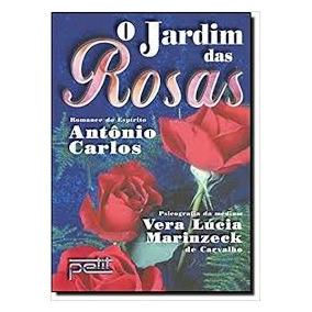 O Jardim Das Rosas Vera Lúcia Marinzeck De Carvalho Livro