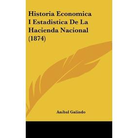 Libro Historia Economica I Estadistica De La Hacienda Nacion