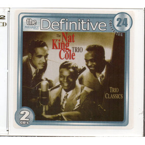 Cd The Definitive Collection Vol.24 - The Nat King Cole Trio