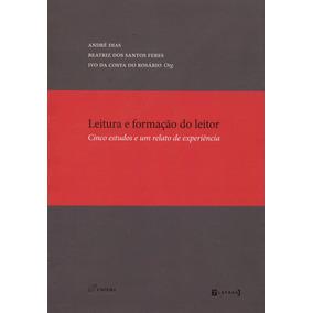 Leitura E Formação Do Leitor - Cinco Estudos E Um Relato De
