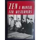 Zen A Manual For Westerners - Shindai Sekiguchi - En Inglés
