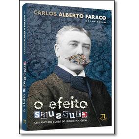 Efeito Saussure, O: Cem Anos Do Curso De Linguística Geral