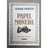 Adam Smith. Papel Moneda