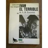 S.m.eisenstein Ivan El Terrible Coleccion Voz E Imagen