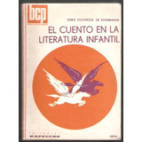 L5314. El Cuento En La Literatura Infantil. Dora Pastoriza