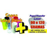 Copo Copos Long Drink 100 + Papel Laser Transfer 100 Ofertão