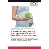 Libro : Obesidad Materna Y Su Repercusion En El Desarroll..