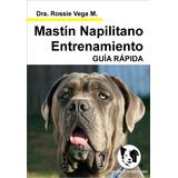 Mastin Napolitano Educa En Pocos Dias Libros
