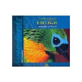 Maravilhas Do Brasil - Aves - Fabio Colombini -novo Lacrado