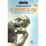 Livro Os Sentidos Da Vida - 2ª Edição Flávio Gikovate