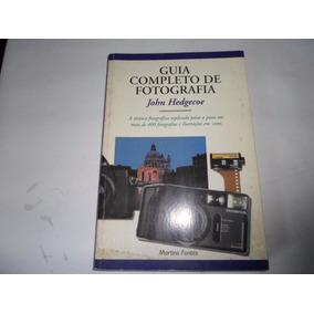 Livro Guia Completo Fotografia Hedgecoe 1996 Frete R$ 22,00